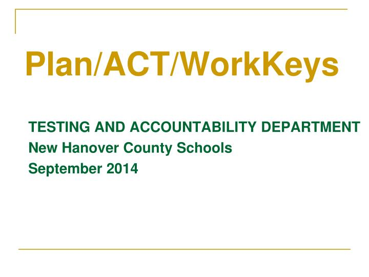 Testing and accountability department new hanover county schools september 2014