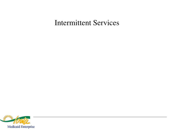 Intermittent Services