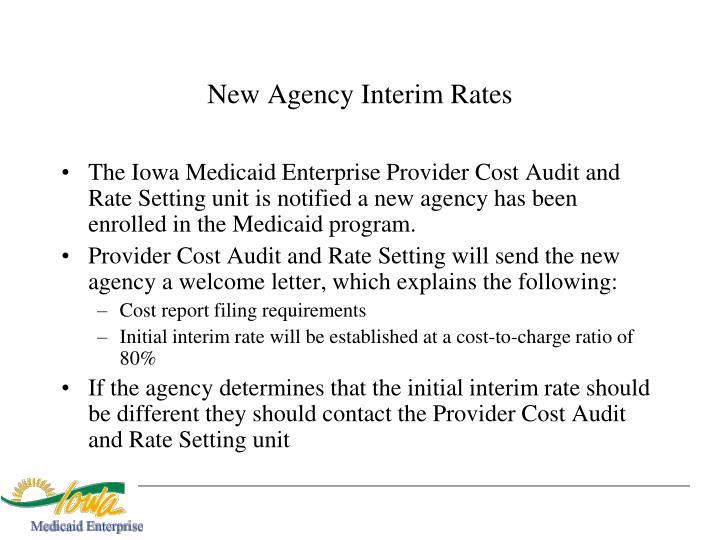 New Agency Interim Rates