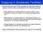 subgroup 4 accelerator facilities
