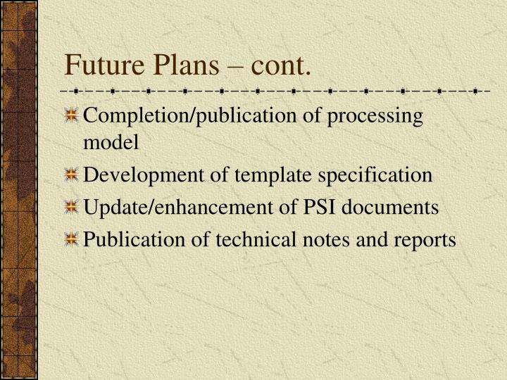 Future Plans – cont.