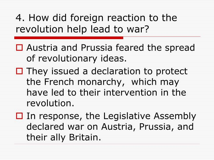 4. How did foreign reaction to the revolution help lead to war?