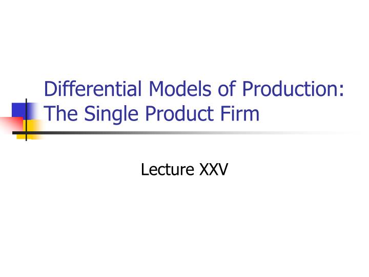differential models of production the single product firm n.