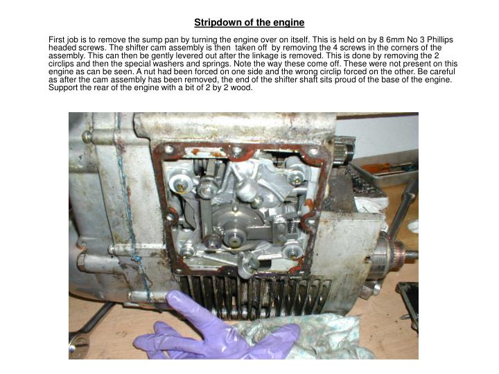 Stripdown of the engine