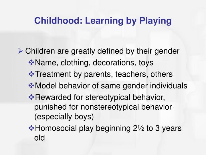 Childhood: Learning by Playing