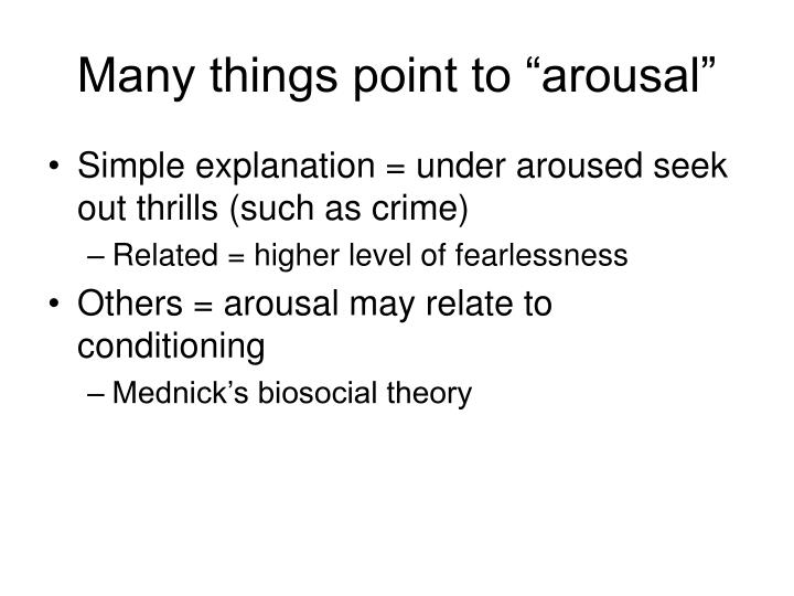 """Many things point to """"arousal"""""""