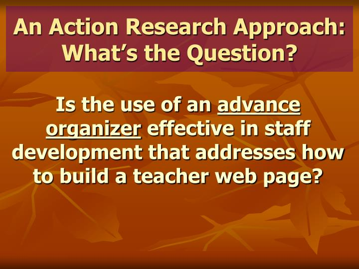 An Action Research Approach:
