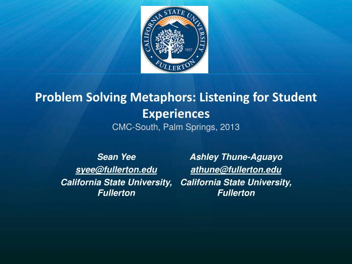 problem solving metaphors listening for student experiences cmc south palm springs 2013 n.