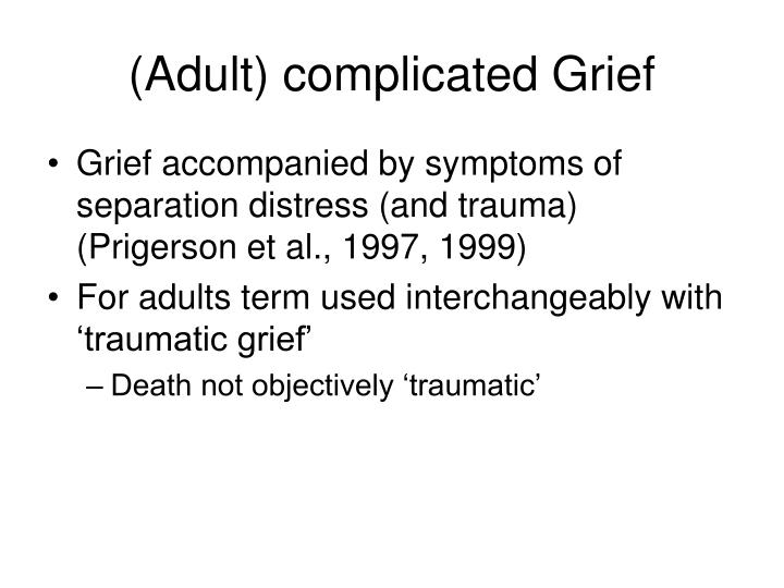 (Adult) complicated Grief