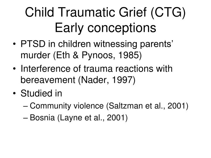 Child Traumatic Grief (CTG)