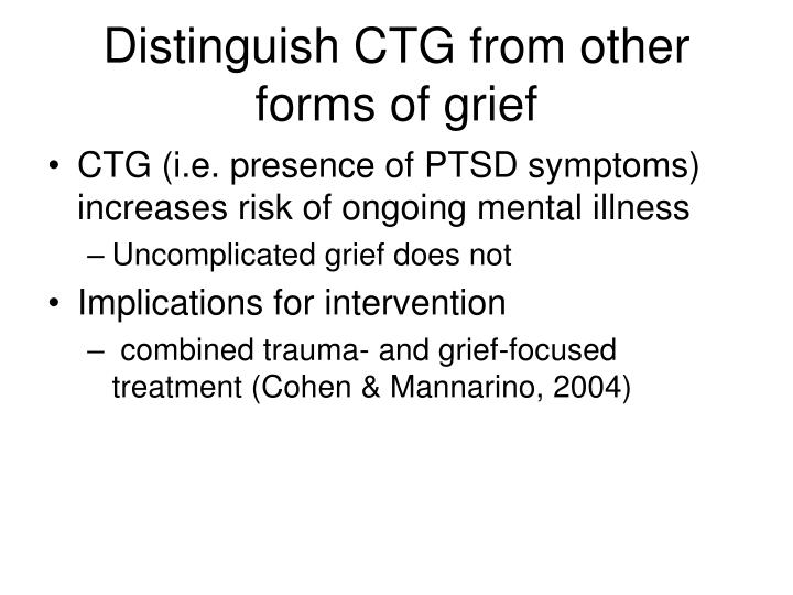 Distinguish CTG from other forms of grief