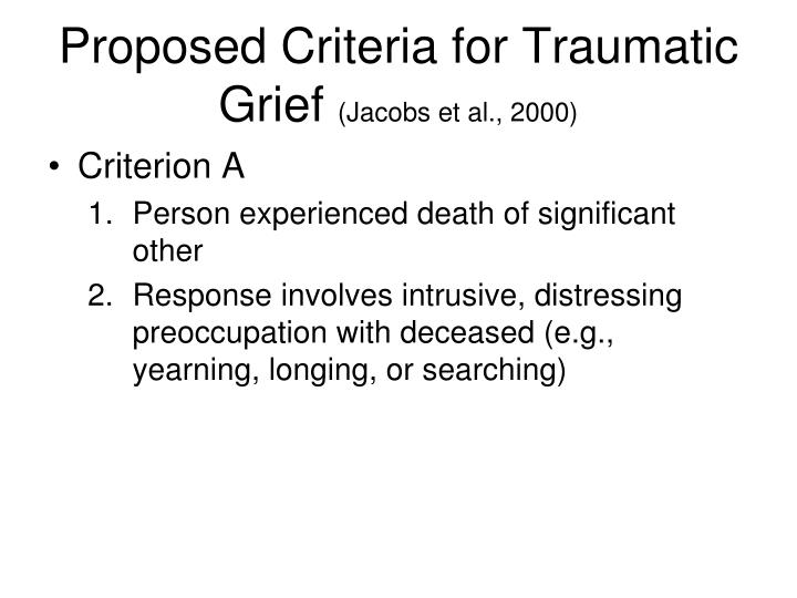 Proposed Criteria for Traumatic Grief