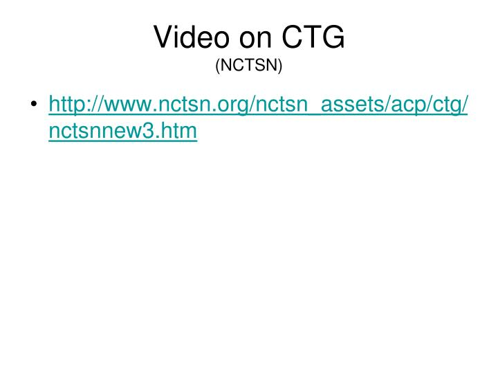 Video on CTG