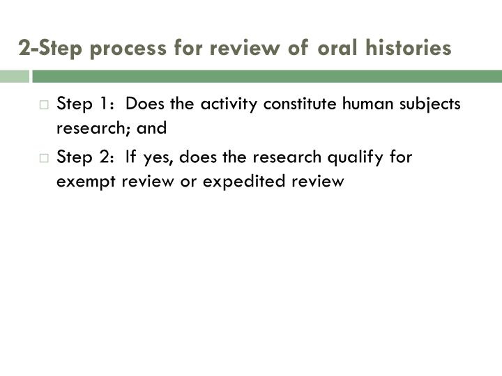 2-Step process for review of oral histories