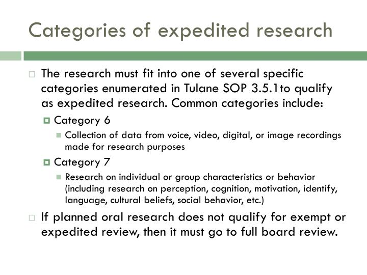 Categories of expedited research