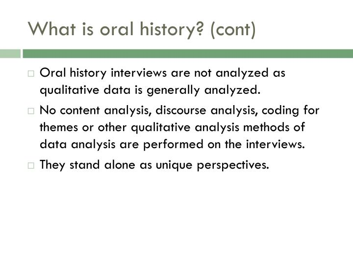 What is oral history? (cont)