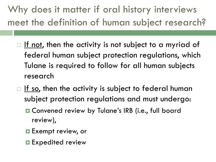 Why does it matter if oral history interviews meet the definition of human subject research?
