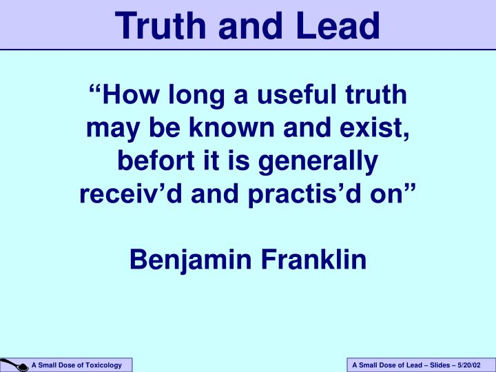 Truth and Lead