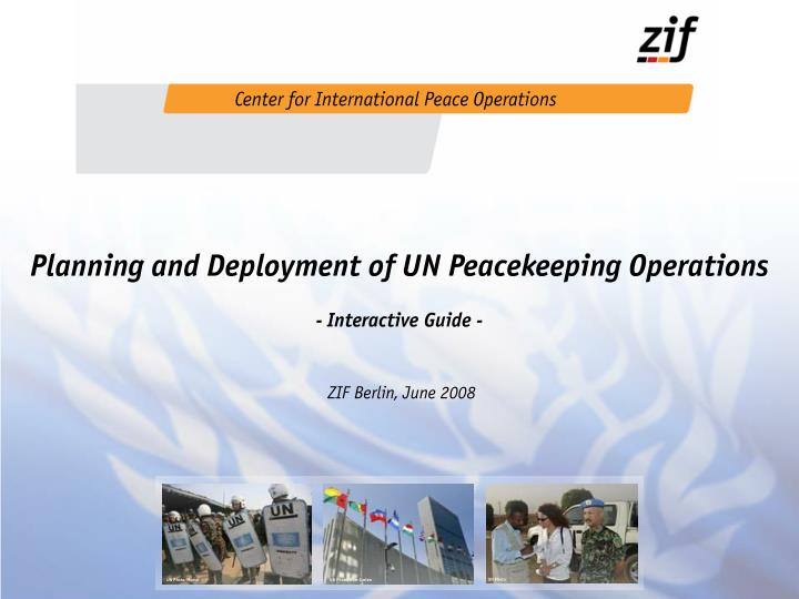 planning and deployment of un peacekeeping operations interactive guide zif berlin june 2008
