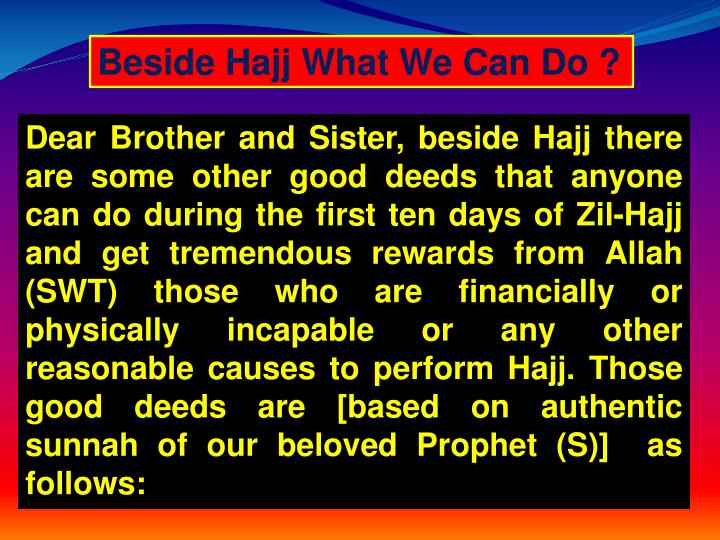 Beside Hajj What We Can Do ?