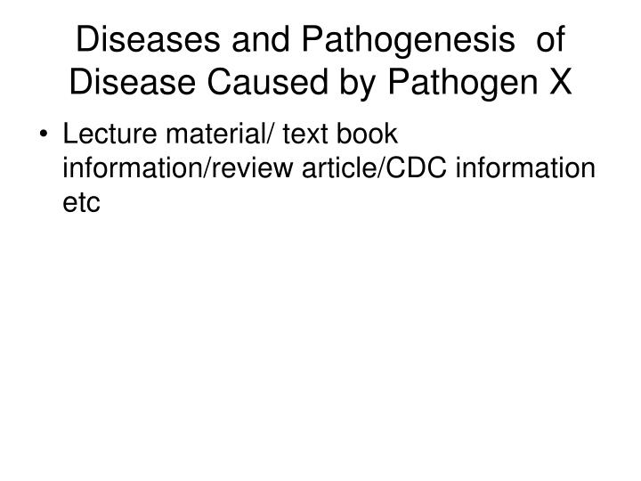 Diseases and Pathogenesis  of Disease Caused by Pathogen X