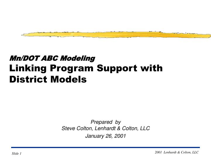 mn dot abc modeling linking program support with district models n.