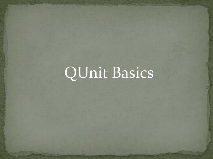 QUnit Basics