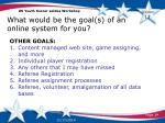 what would be the goal s of an online system for you1