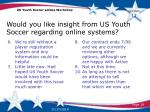 would you like insight from us youth soccer regarding online systems1