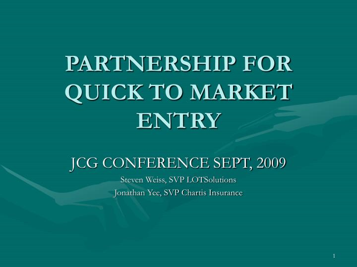 partnership for quick to market entry n.
