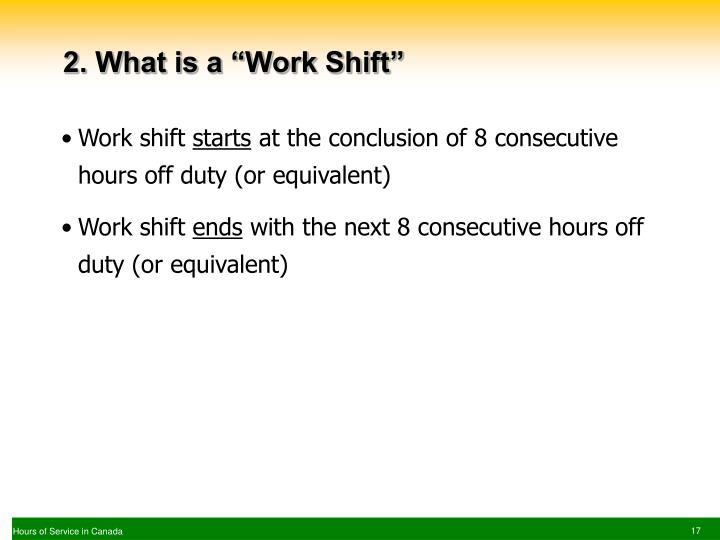 "2. What is a ""Work Shift"""