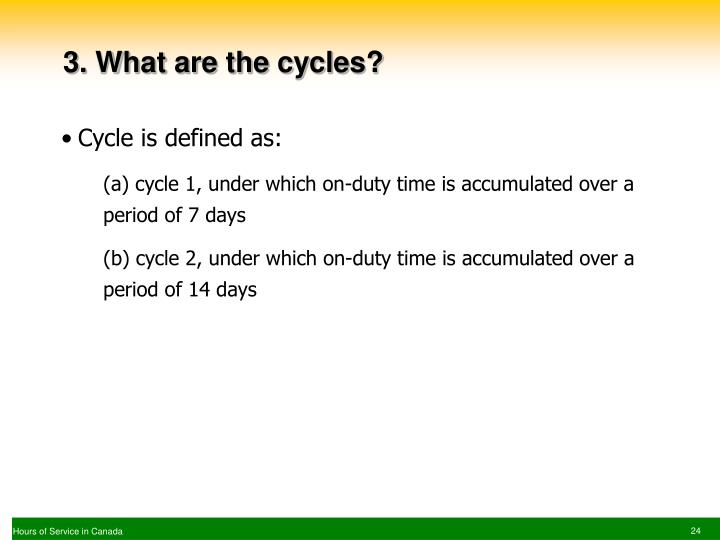 3. What are the cycles?