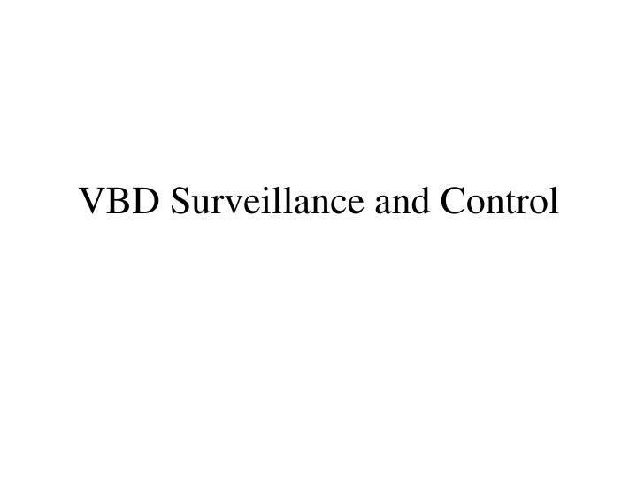 VBD Surveillance and Control