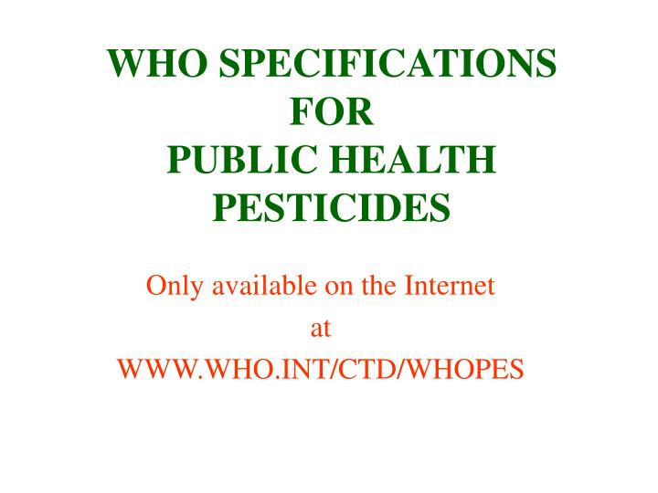WHO SPECIFICATIONS FOR