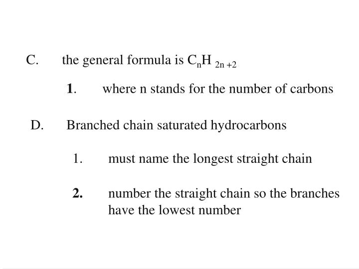 C. the general formula is C