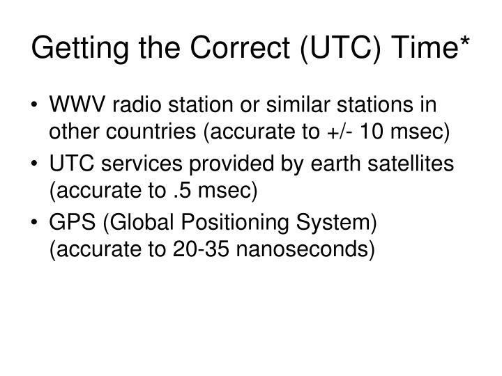 Getting the Correct (UTC) Time*