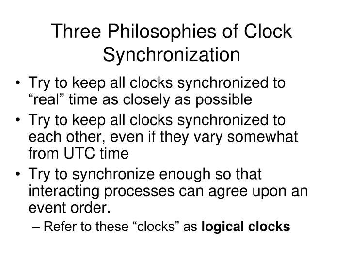Three Philosophies of Clock Synchronization