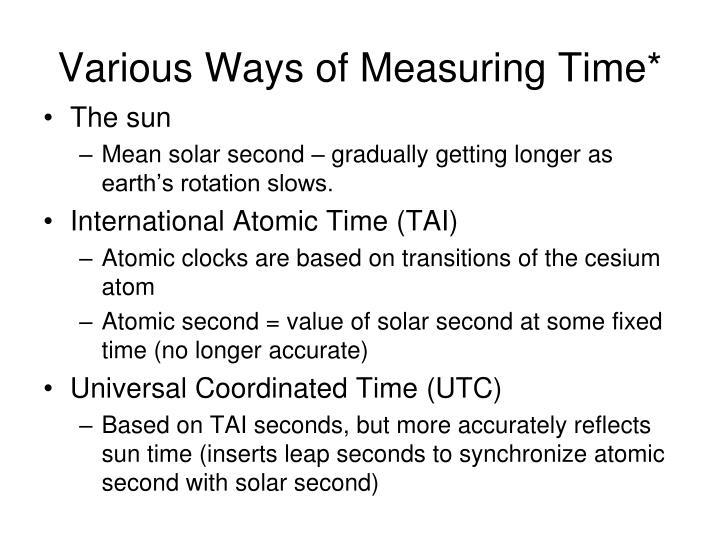 Various Ways of Measuring Time*