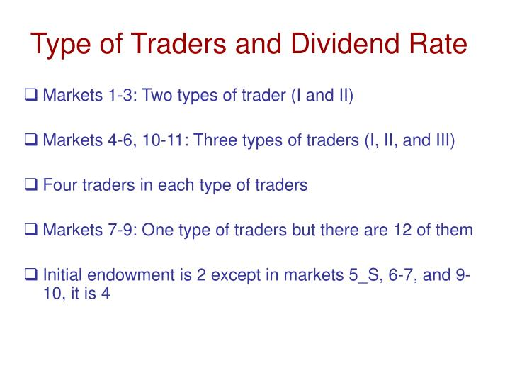 Type of Traders and Dividend Rate