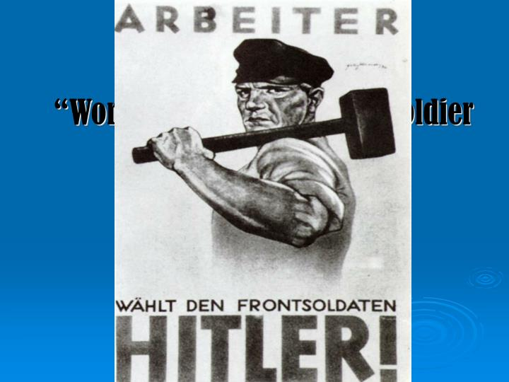 """Worker-Vote for the front soldier Hitler!"""