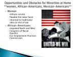 opportunities and obstacles for minorities at home women african americans mexican americans2