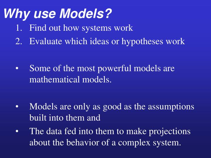 Why use Models?