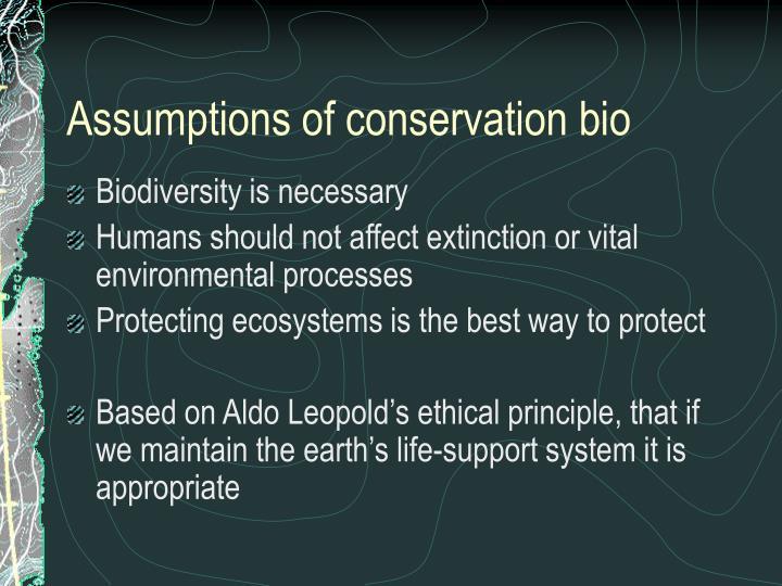 Assumptions of conservation bio