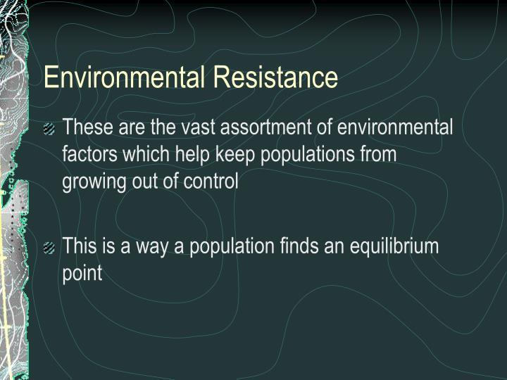 Environmental Resistance
