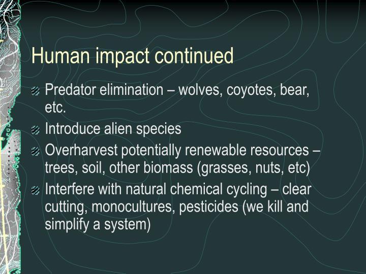 Human impact continued