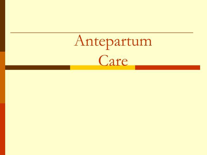 Antepartum Care