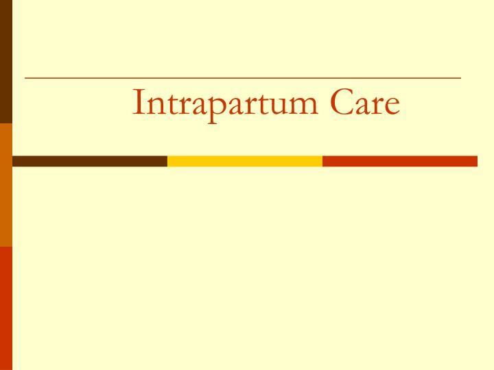 Intrapartum Care