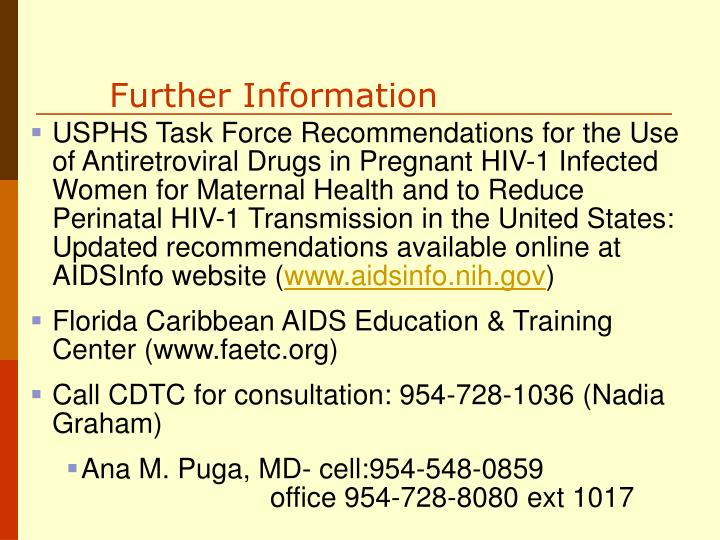USPHS Task Force Recommendations for the Use of Antiretroviral Drugs in Pregnant HIV-1 Infected Women for Maternal Health and to Reduce Perinatal HIV-1 Transmission in the United States: Updated recommendations available online at AIDSInfo website (
