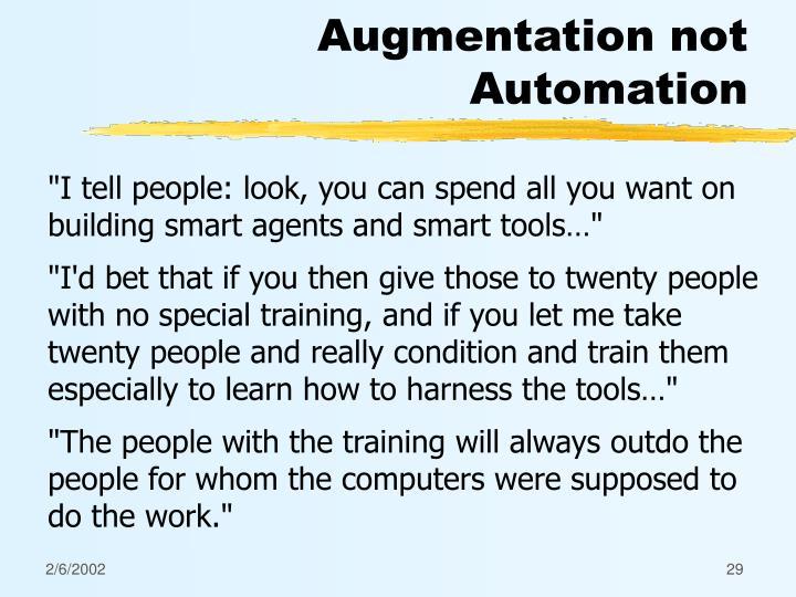 Augmentation not Automation