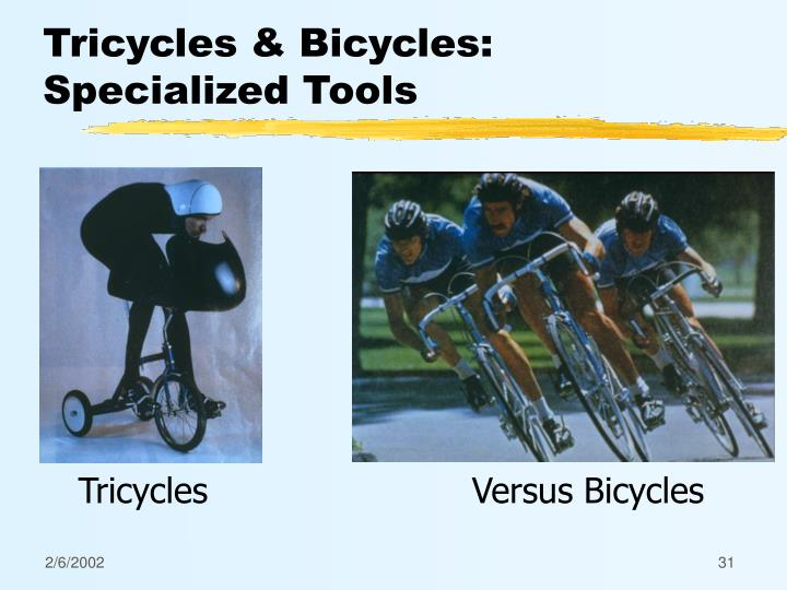 Tricycles & Bicycles: Specialized Tools